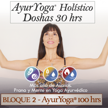 AyurYoga Holístico Doshas 30 hrs (Bloque 2 – Fm. AyurYoga®)